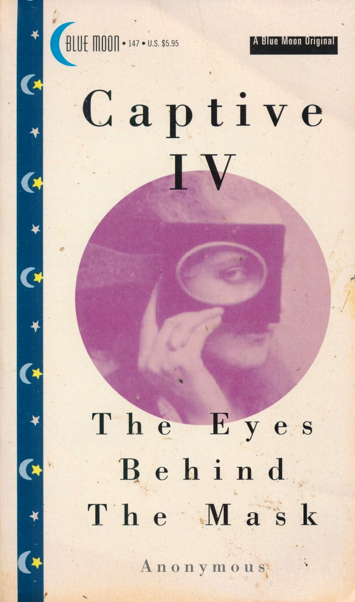 BM-147 Captive IV - The Eyes Behind The Mask by Anonymous (EB)